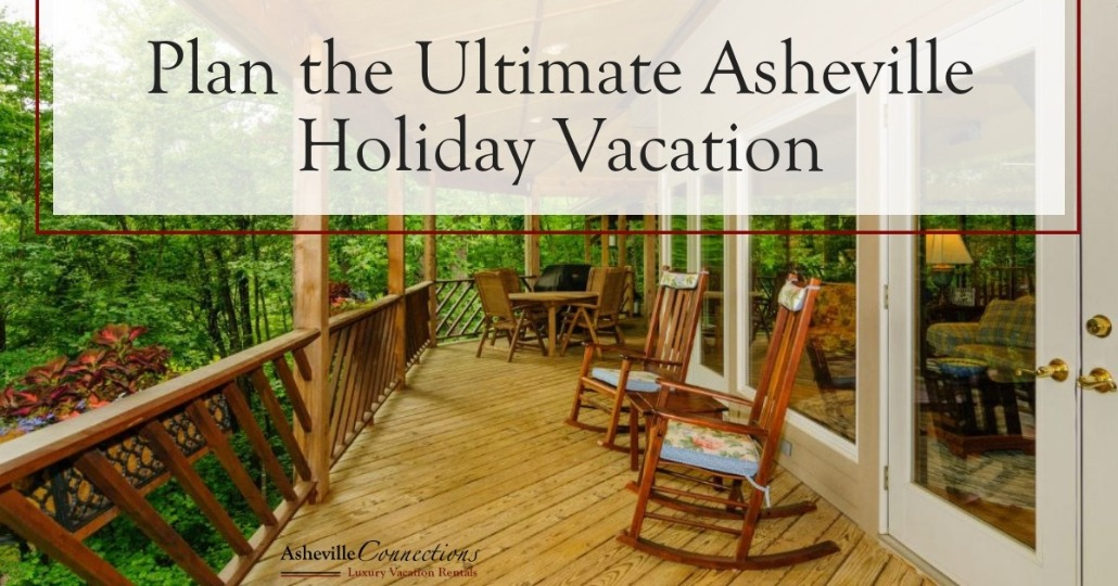 Plan the Ultimate Asheville Holiday Vacation | Asheville Connections