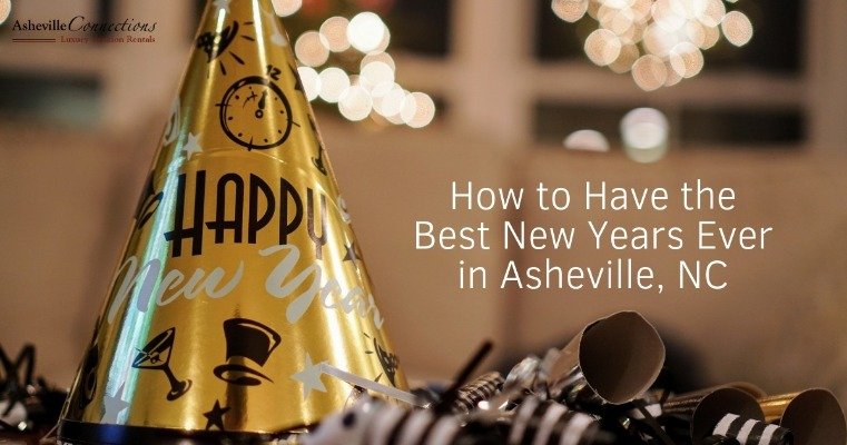 How to Have the Best New Years Ever in Asheville, NC | Asheville Connections