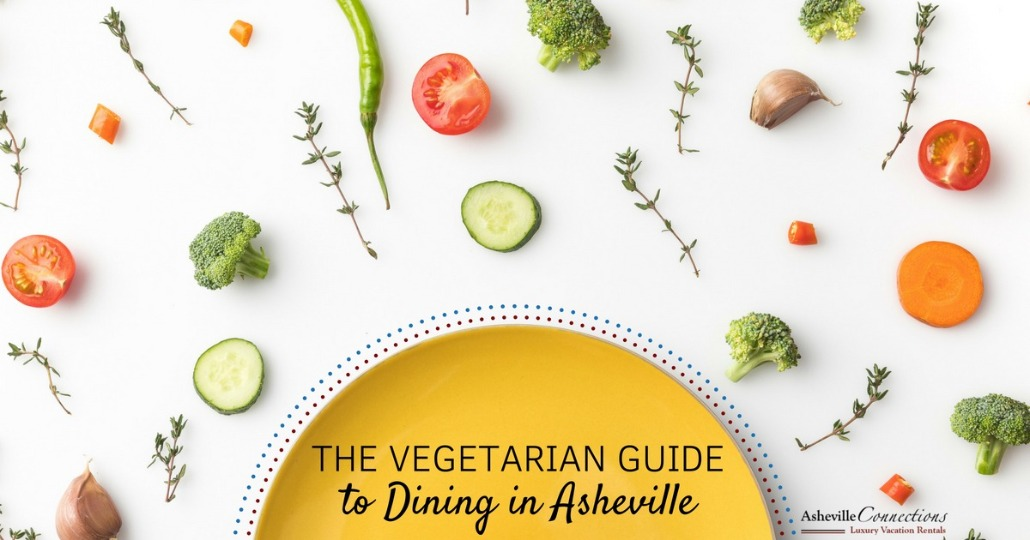 The Vegetarian Guide to Dining in Asheville | Asheville Connections