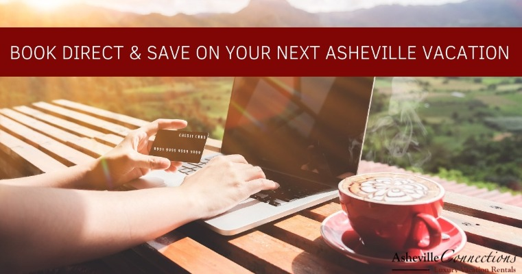 Book Direct and Save on Your Next Asheville Vacation | Asheville Connections