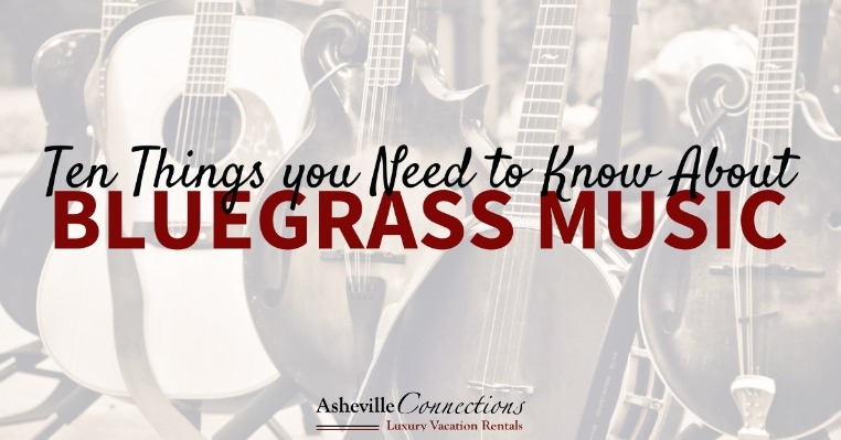Ten Things you Need to Know About Bluegrass Music