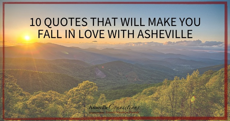 10 Quotes That Will Make You Fall In Love With Asheville