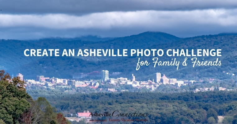 Create an Asheville Photo Challenge for Family and Friends