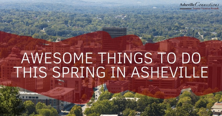 Awesome Things To Do this Spring in Asheville | Asheville Connections