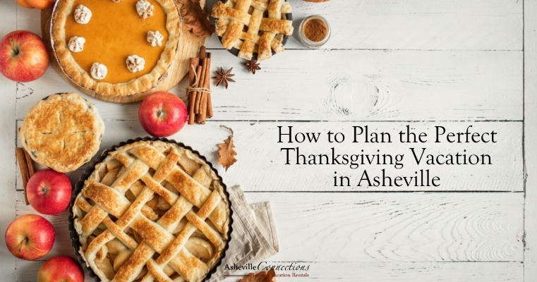 How to Plan the Perfect Thanksgiving Vacation in Asheville | Asheville Connections