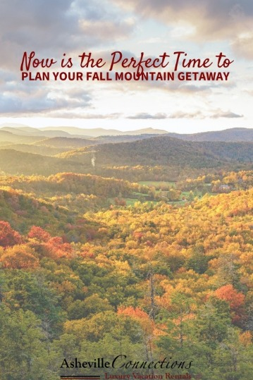 Now is the Perfect Time to Plan Your Fall Mountain Getaway