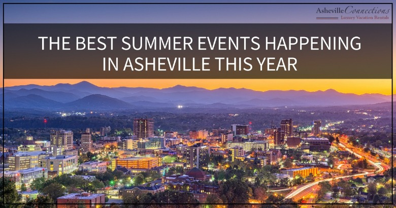 The Best Summer Events Happening in Asheville this Year | Asheville Connections