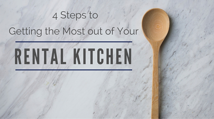 Get the Most from Your rental Kitchen with these 4 Handy Tips
