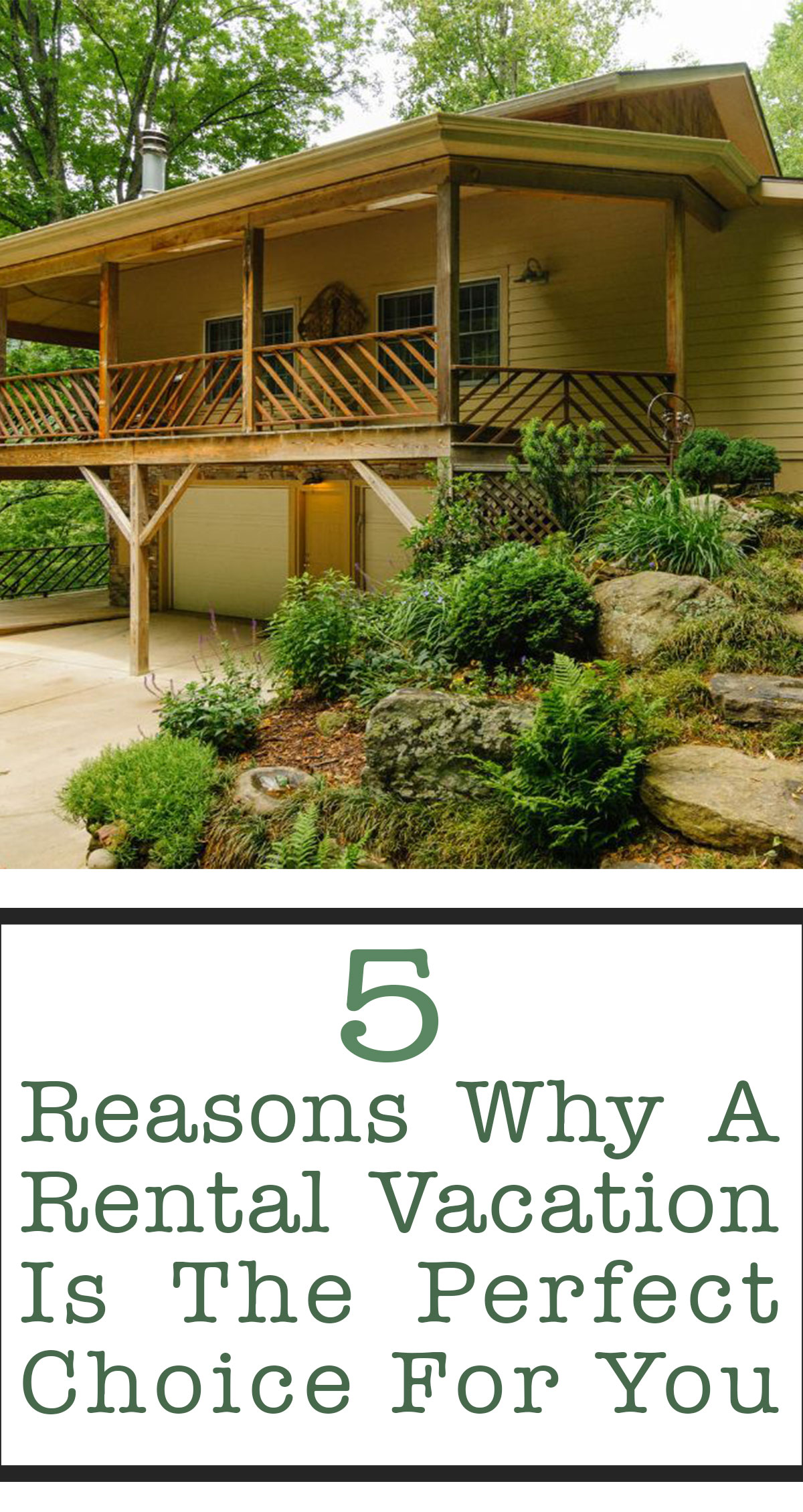 5 Reasons Why a Vacation Rental is the Perfect Choice for You Pin