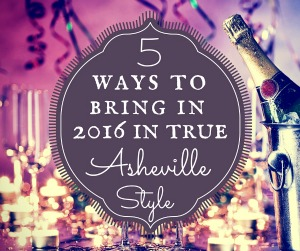 5 of the Best Ways to Bring in 2016 in True Ashevillian Style