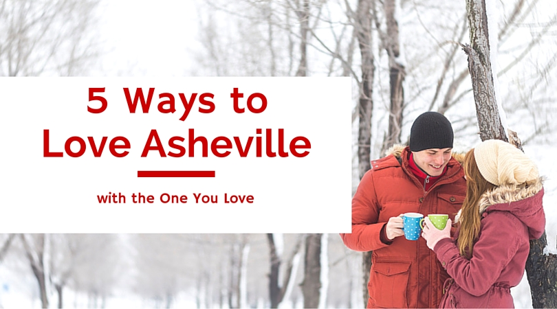 5 Ways to Love Asheville with the One You Love Social Sharing