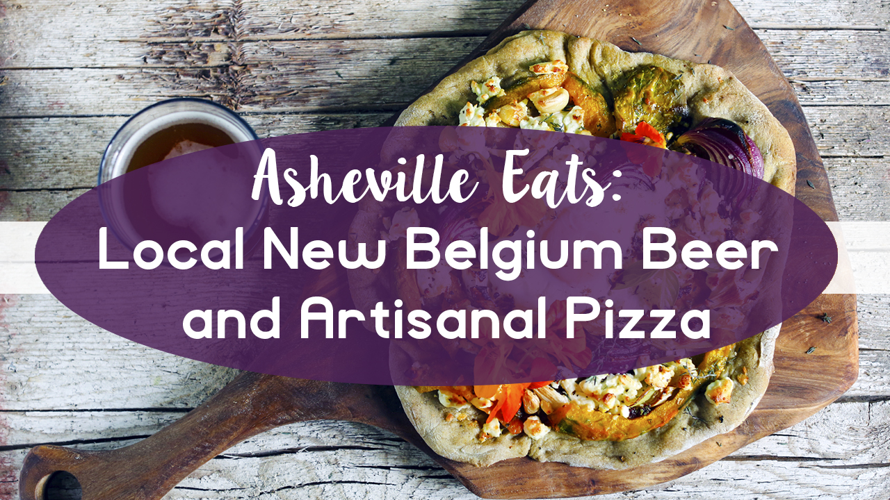 Asheville Eats: Local New Belgium Beer and Artisanal Pizza