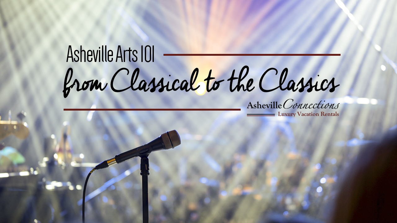 Asheville Arts 101 from Classical To Classics