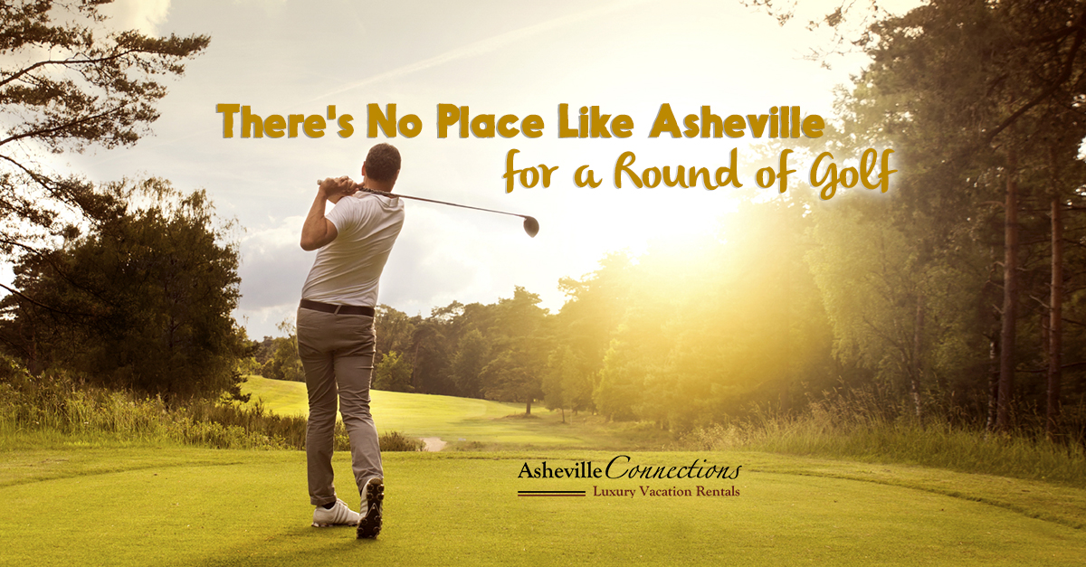 Theres no Place like Asheville for a Round of Golf