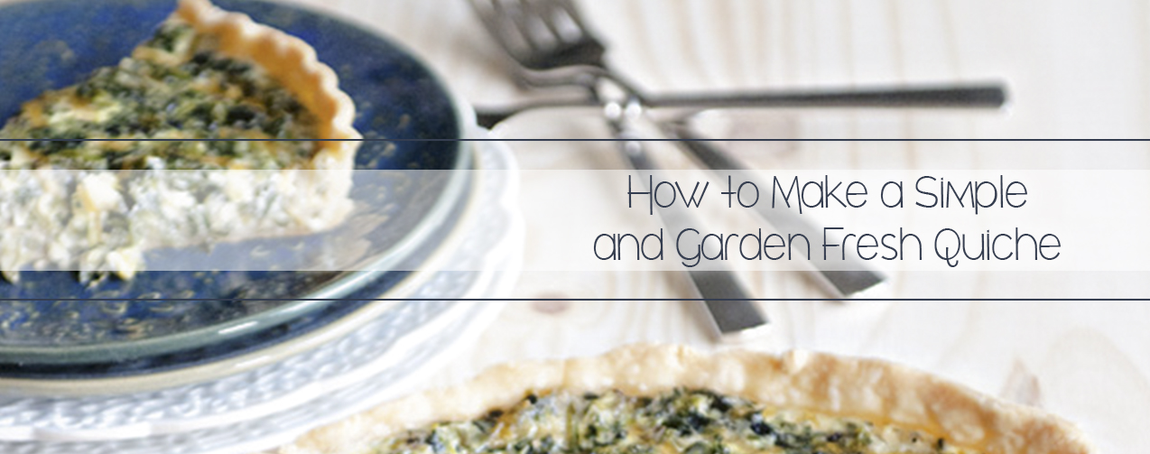 how-to-make-a-simple-and-garden-fresh-quiche