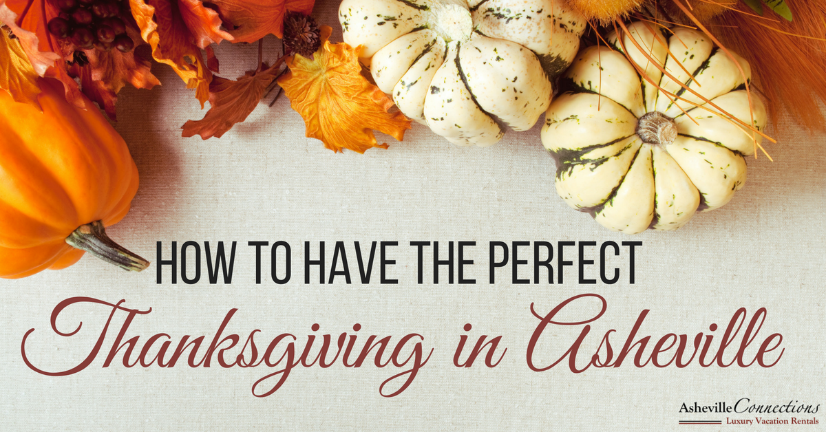 How to have the Perfect Thanksgiving in Asheville, NC