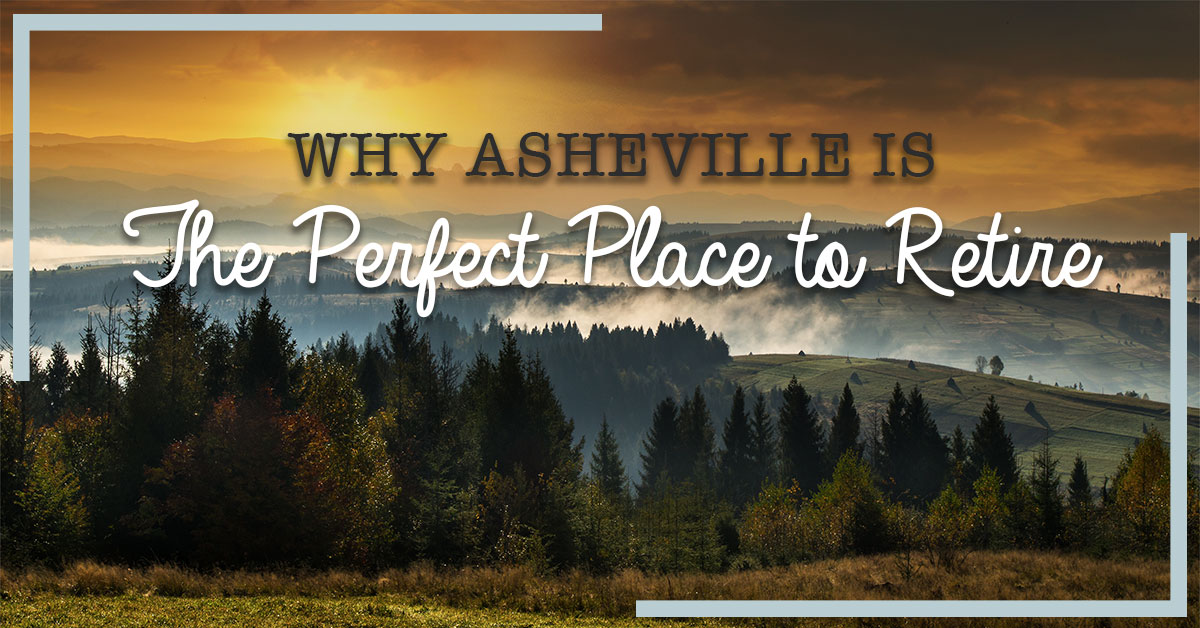 Why Asheville is the Perfect Place to Retire