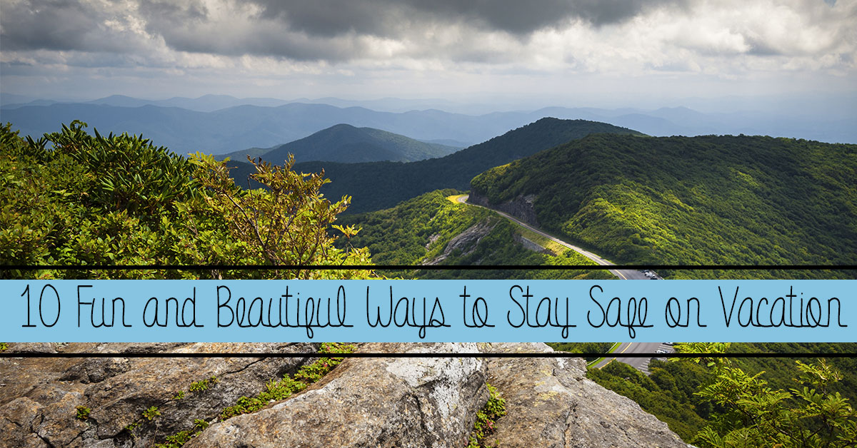 10 Fun and Beautiful Ways to Stay Safe on Vacation