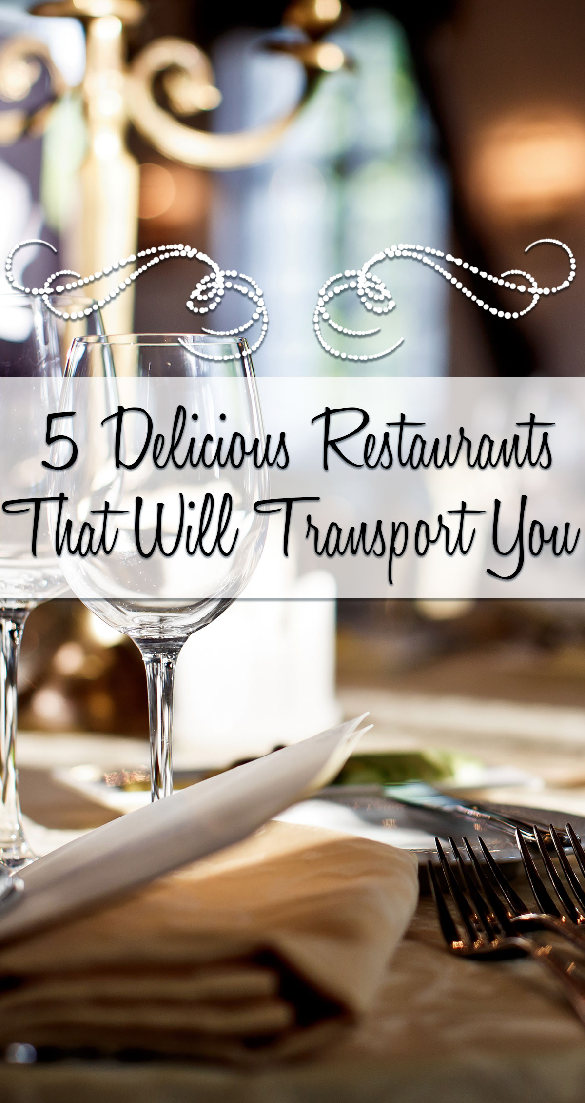 5 Delicious Restaurants That Will Transport You Pin