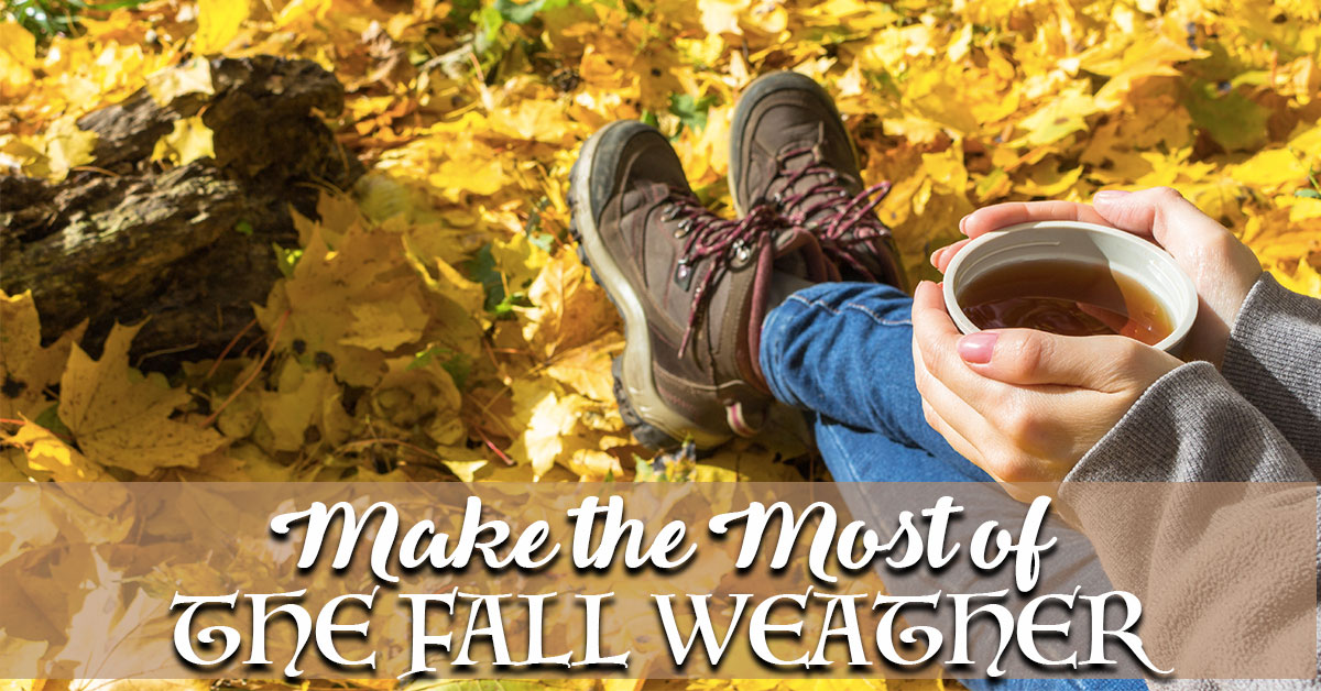 Make the Most of the Fall Weather