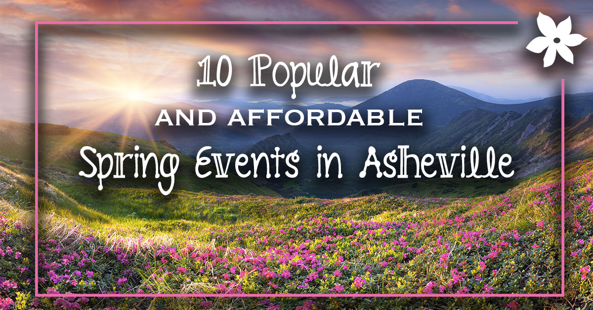 10 Popular and Affordable Spring Events in Asheville