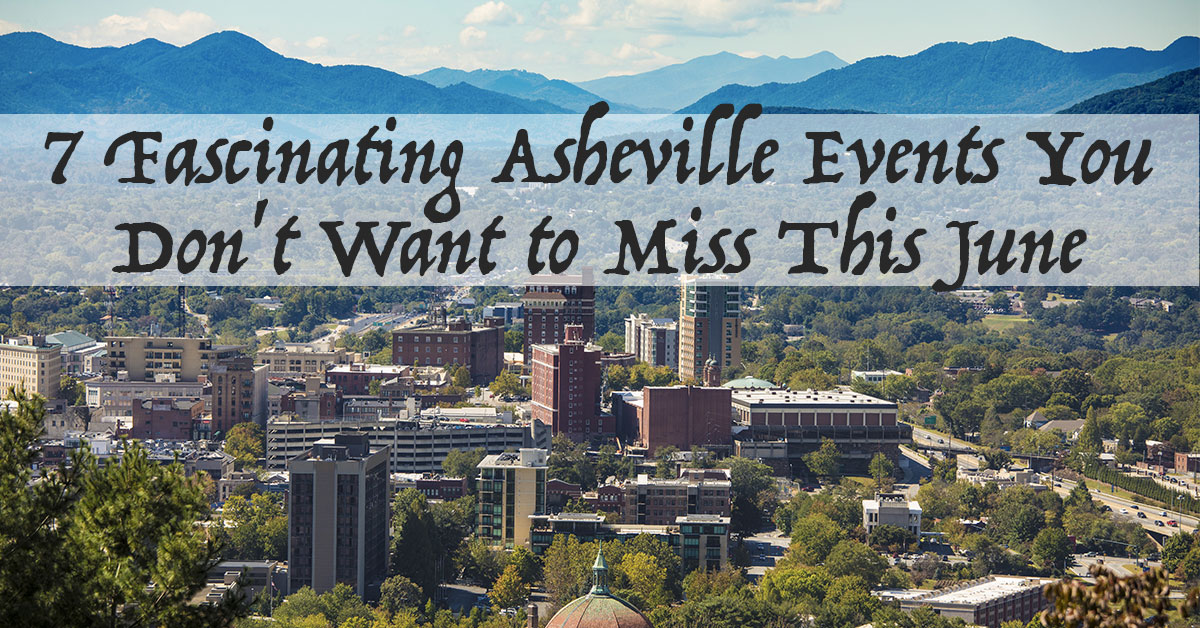 7 Fascinating Asheville Events You Don't Want to Miss This June