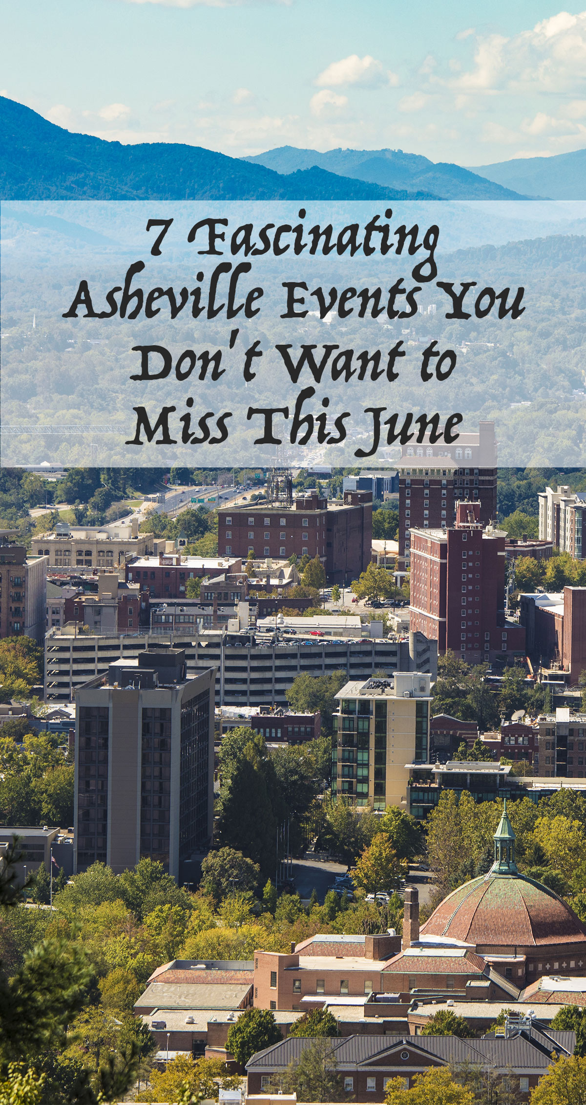 7 Fascinating Asheville Events You Don't Want to Miss This June Pin