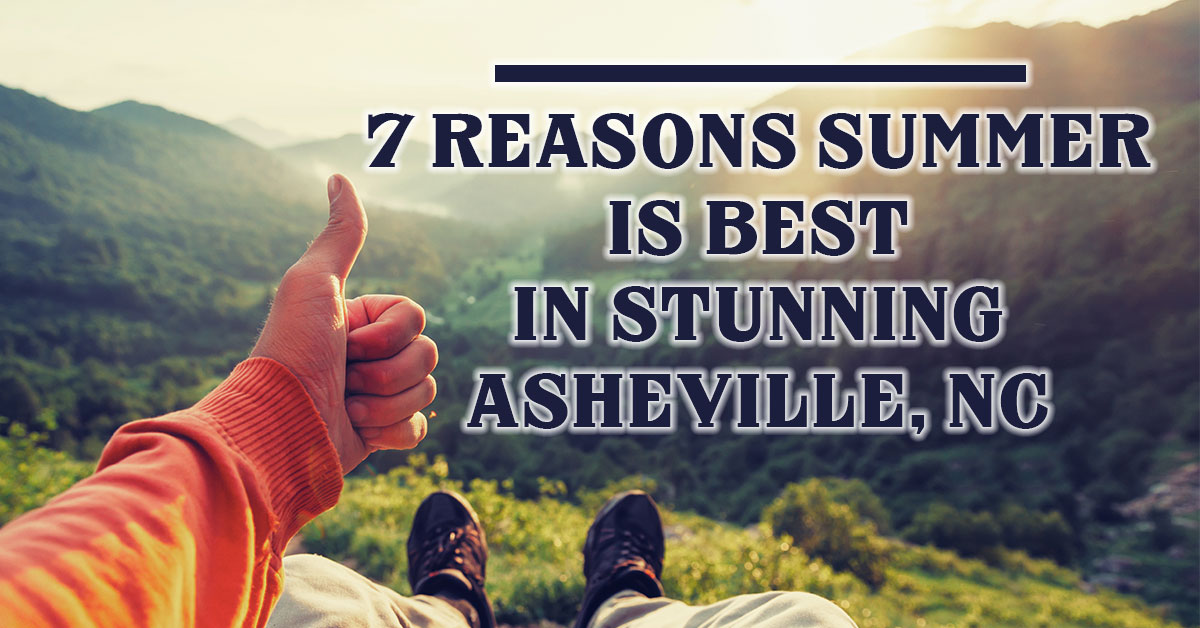 7 Reasons Summer is Best in Stunning Asheville, NC