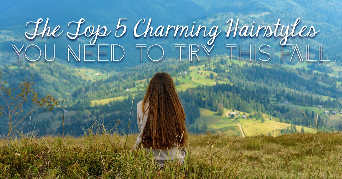 Charming Hairstyles You Need to Try This Fall