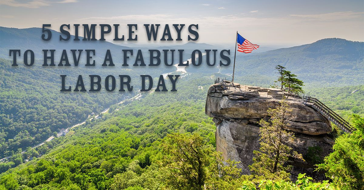 5 Simple Ways to Have a Fabulous Labor Day