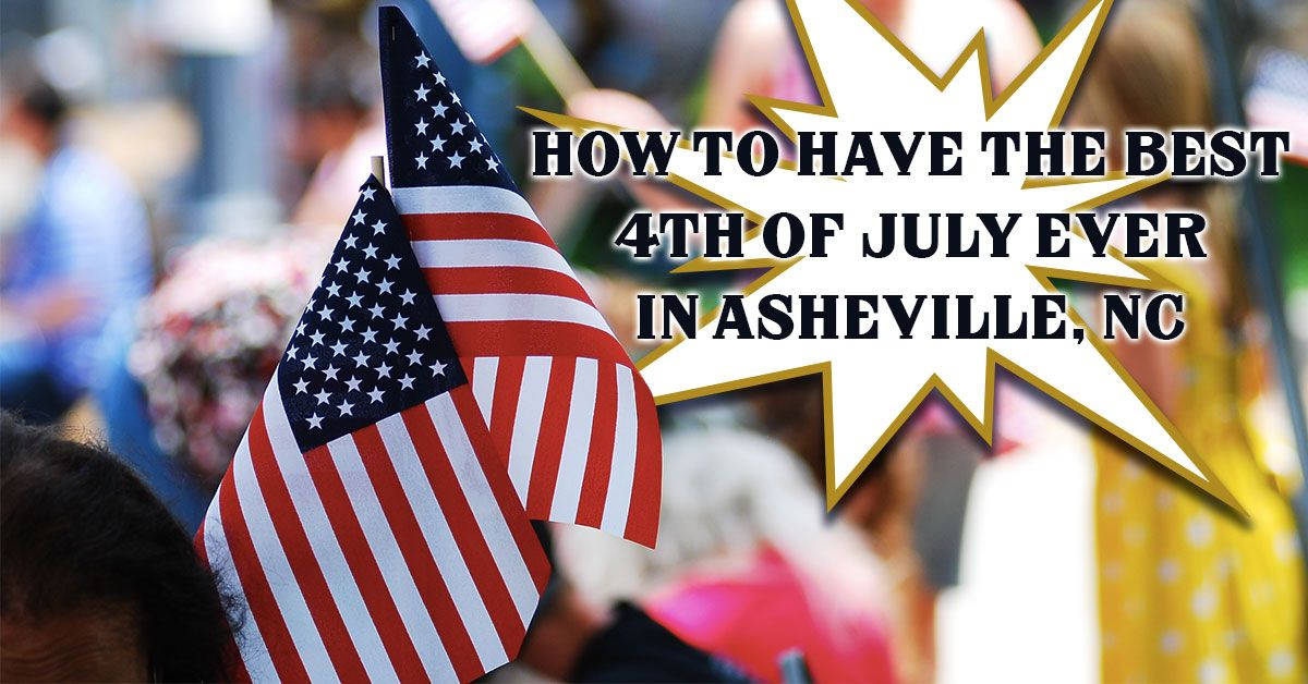 How to Have the Best 4th of July Ever in Asheville, NC
