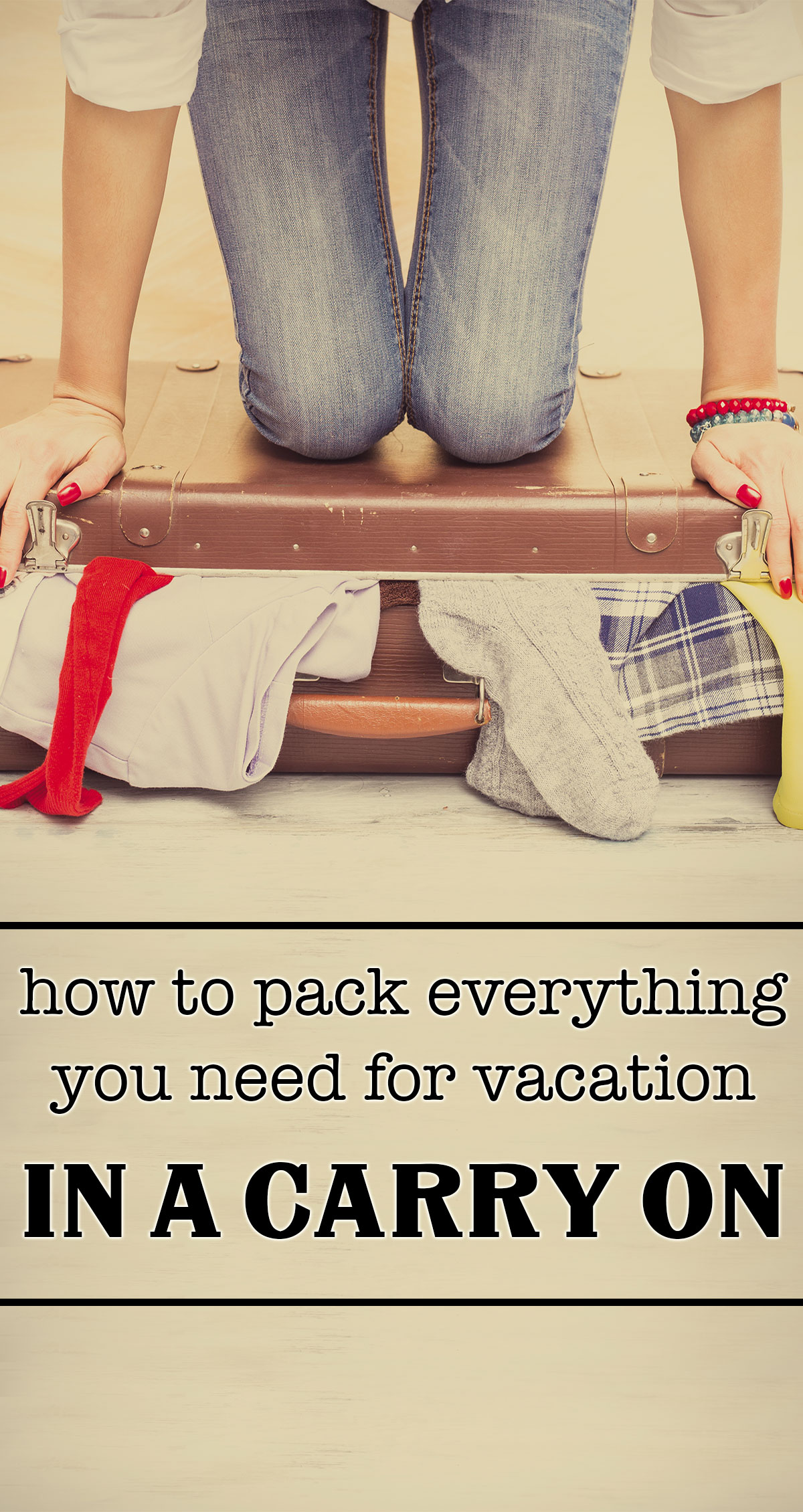 How to Pack Everything You Need for Vacation in a Carry On Pin