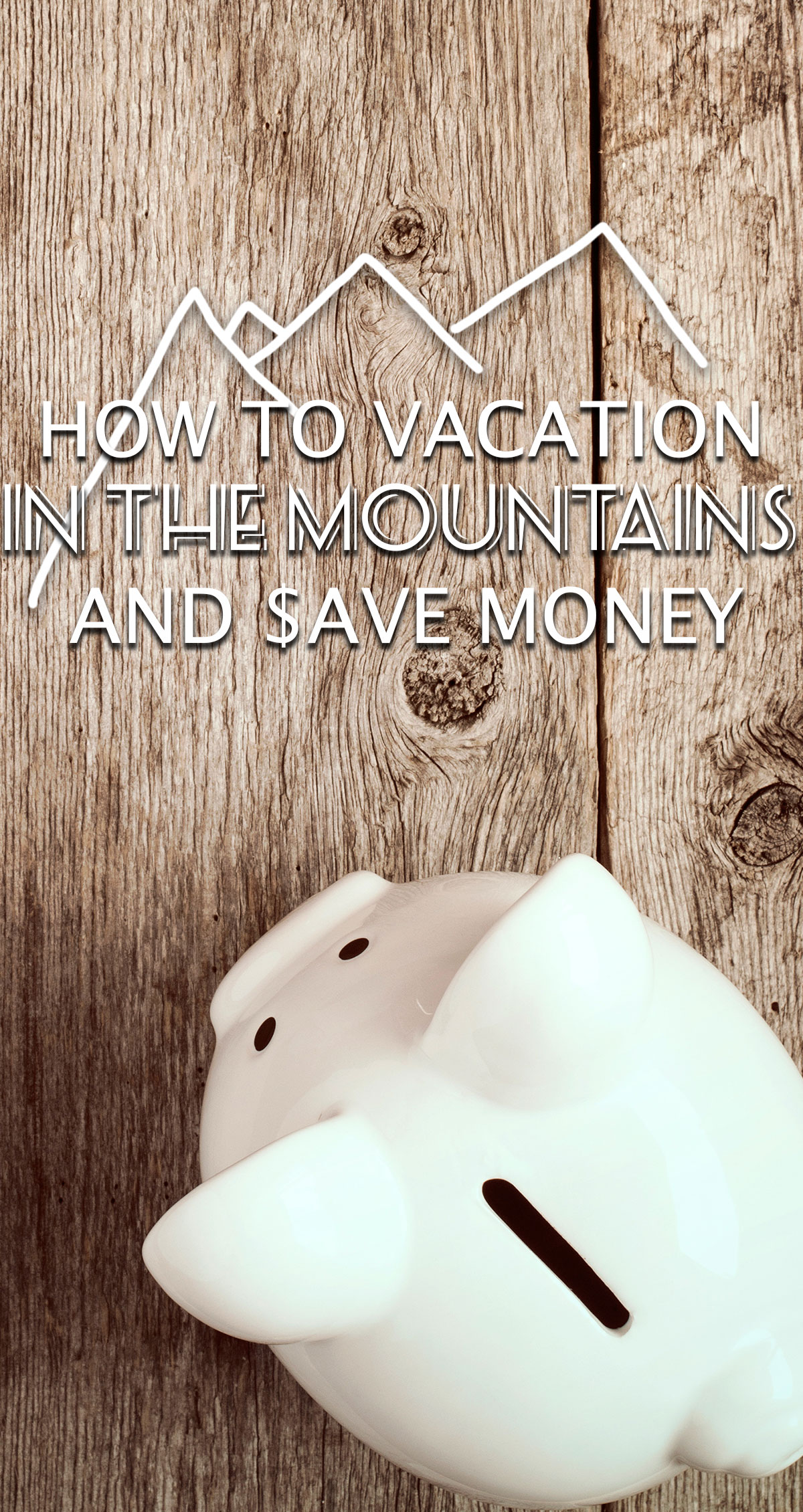 PiHow to Vacation in the Mountains and Save Money Pin