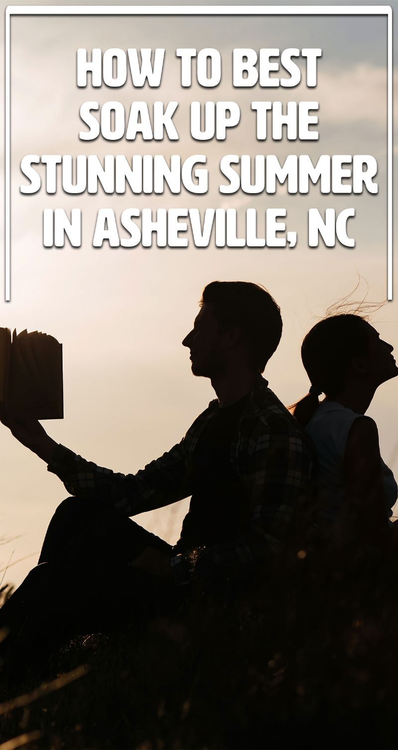 How to Best Soak Up the Stunning Summer in Asheville, NC Pin