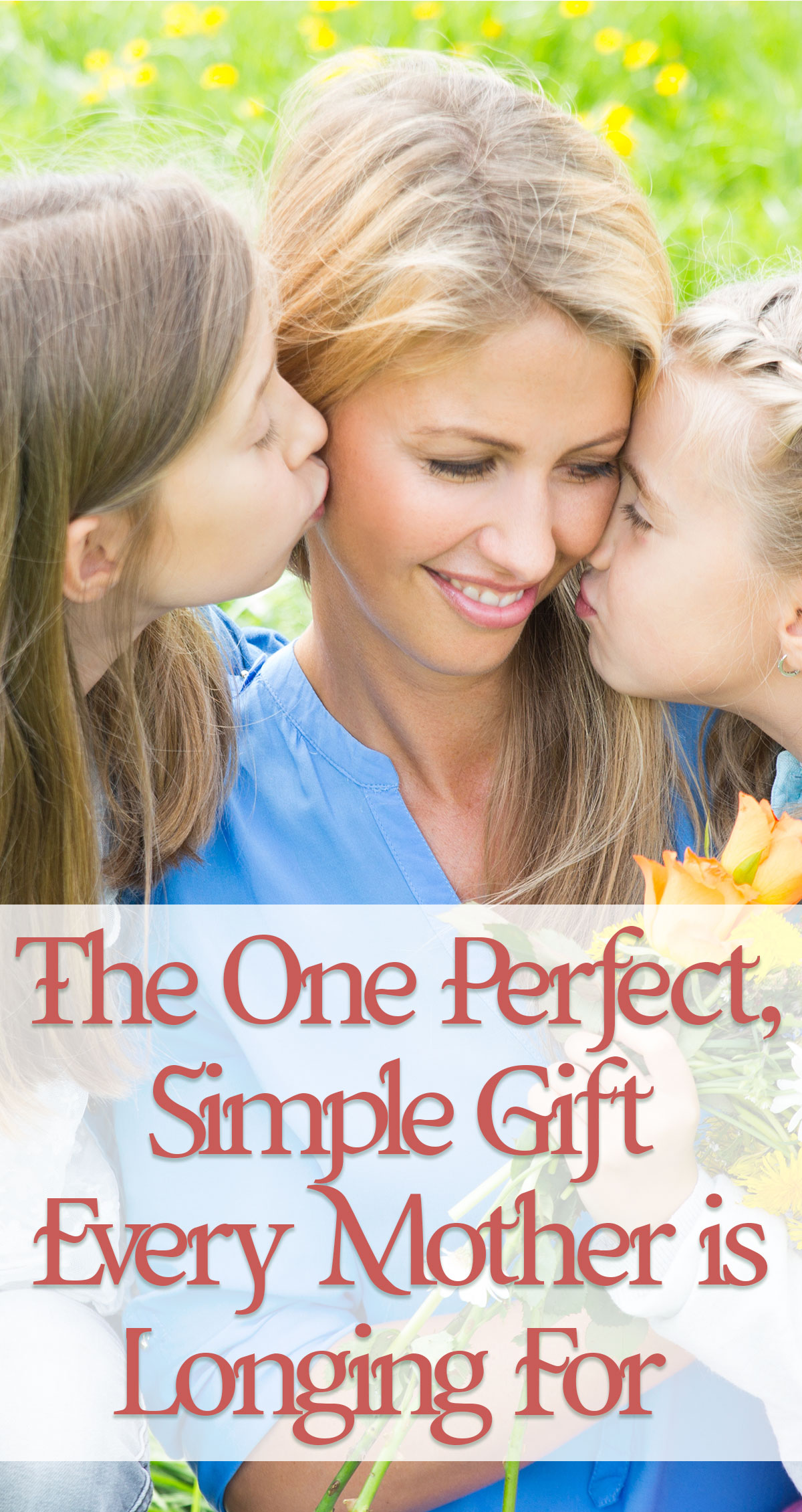 The 1 Perfect, Simple Gift Every Mother is Longing For Pin