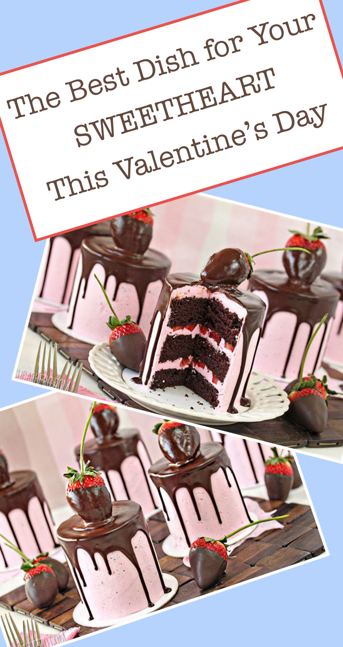 The Best Sweet Dish for Your Sweetheart This Valentine's Day Pin