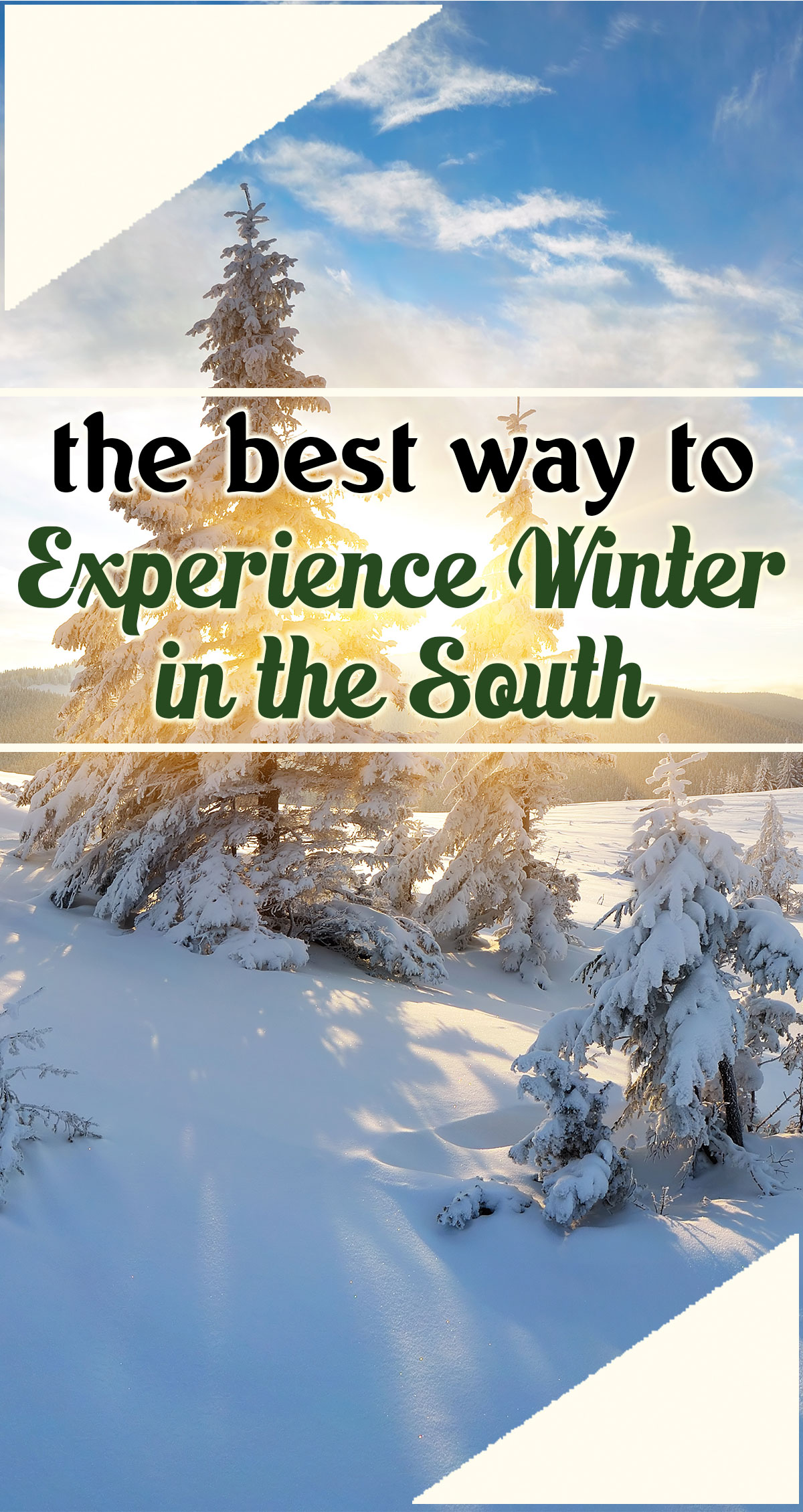 The Best Way to Experience Winter in the South Pin