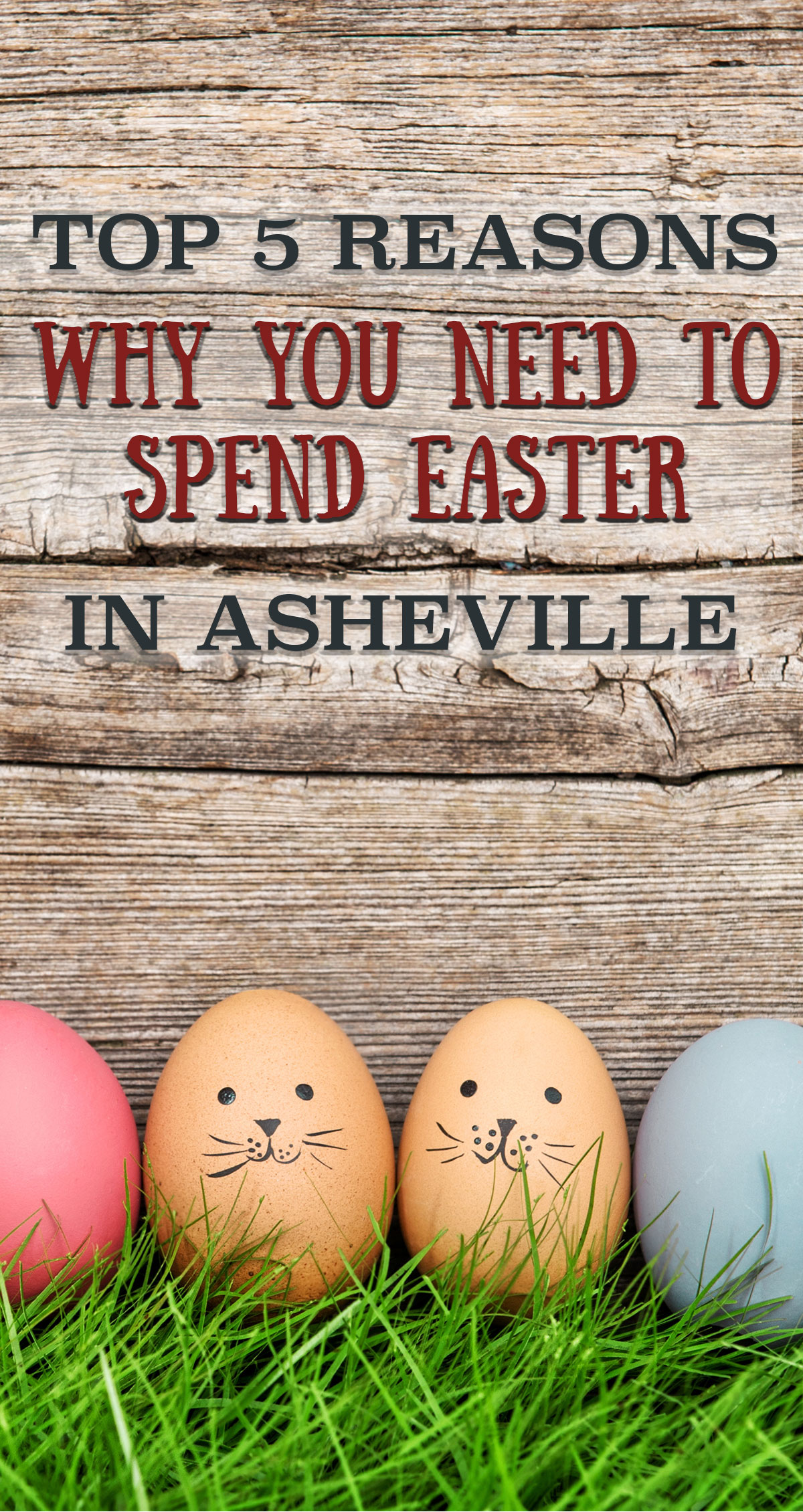 Top 5 Reasons Why You Need to Spend Easter in Asheville Pin