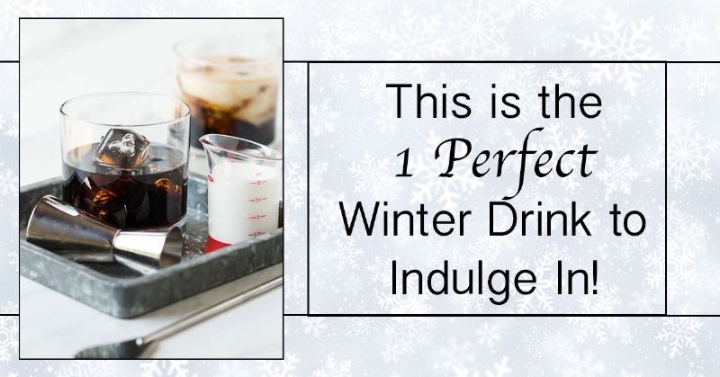 Perfect Winter Drink to Indulge In