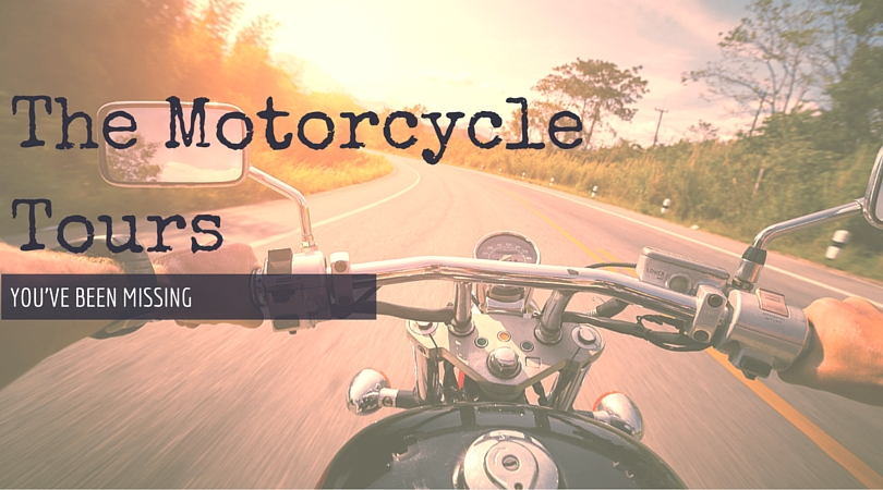 The Motorcycle Tours You've been Missing